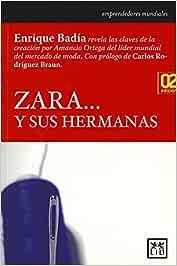 Zara y sus hermanas (Historia Empresarial): Amazon.es: Badía ...