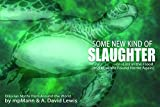 img - for Some New Kind of Slaughter: Or Lost in the Flood (and How We Found Home Again) book / textbook / text book
