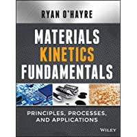 Materials Kinetics Fundamentals: Principles, Processes, and Applications