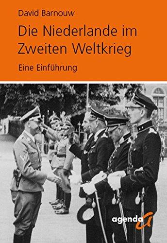 Die Niederlande im Zweiten Weltkrieg: Eine Einführung Taschenbuch – 1. September 2010 David Barnouw Simone Schroth agenda Münster 3896884271