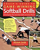 Coach's Guide to Game-Winning Softball Drills: Developing the Essential Skills in Every Player: more info