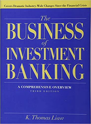 The business of investment banking a comprehensive overview amazon the business of investment banking a comprehensive overview amazon k thomas liaw 9781118004494 books fandeluxe Choice Image