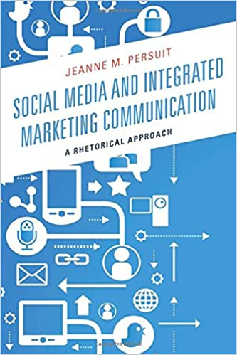 Book Social Media and Integrated Marketing Communication: A Rhetorical Approach