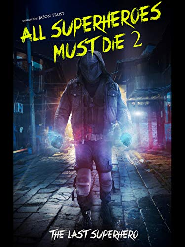 All Superheroes Must Die 2: The Last Superhero ()