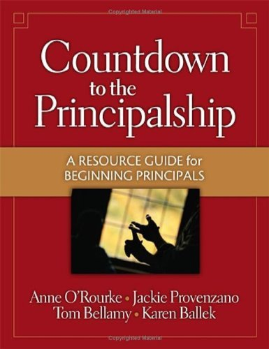 By Anne O\'Rourke - Countdown to the Principalship: How Successful Principals Begin Their School Year: How Successful Principals Begin Their School Year: 1st (first) Edition pdf