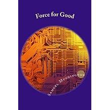 Force for Good by Samuel Muggington (2013-09-20)
