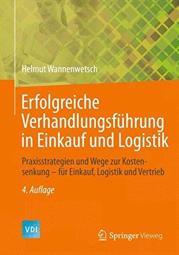 Erfolgreiche Verhandlungsführung In Einkauf Und Logistik  Praxisstrategien Und Wege Zur Kostensenkung   Für Einkauf Logistik Und Vertrieb  VDI Buch