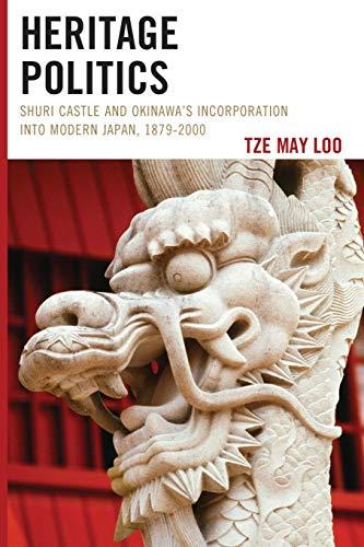 - Heritage Politics: Shuri Castle and Okinawa's Incorporation into Modern Japan, 1879-2000 (AsiaWorld)