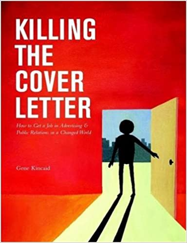 Killing The Cover Letter 1st Edition