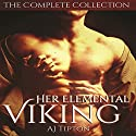 Her Elemental Viking - The Complete Collection: Five Paranormal Romances Audiobook by AJ Tipton Narrated by Audrey Lusk