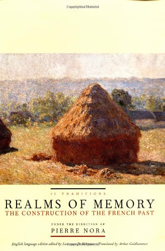 Realms of Memory: The Construction of  the French Past, Vol. 2- Traditions
