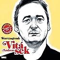 Andreas Vitásek: Kurzzugende (Best of Kabarett Edition) Hörspiel von Andreas Vitásek Gesprochen von: Andreas Vitásek