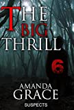 MYSTERY: THE BIG THRILL - SUSPECTS: (Serial Killer Mystery, Suspense, Thriller, Suspense Crime Thriller, Murder) (ADDITIONAL FREE BOOK INCLUDED ) (True Crime Suspense Thriller Mystery, Crime, Love 6) by  AMANDA GRACE in stock, buy online here