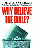 Why Believe the Bible, John Blanchard, 0852345593