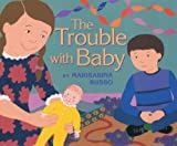 The Trouble with Baby, Marisabina Russo, 0060089245