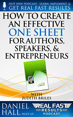 How to Create an Effective One Sheet for Authors, Speakers, and Entrepreneurs (Real Fast Results Book 77)