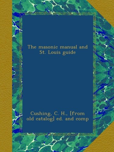 Download The masonic manual and St. Louis guide pdf epub