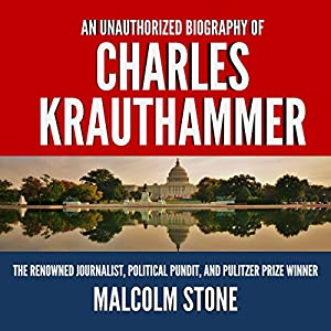 An Unauthorized Biography of Charles Krauthammer Audiobook