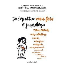 Je dépollue mon foie et je protège mon coeur, mes intestins, mes os... (Essai-Santé) (French Edition)