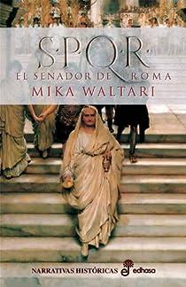 S.P.Q.R. el senador de Roma par Waltari