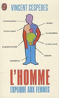L'homme expliqué aux femmes : l'avenir de la masculinité, Cespedes, Vincent