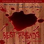 Best Friends: A Short Tale of Friendship | Josh Hilden
