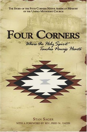 - Four Corners, Where the Holy Spirit Touches Navajo Hearts: The Story of the Four Corners Native American Ministry of The United Methodist Church