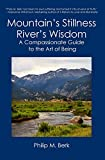 Mountain's Stillness, River's Wisdom: A Compassionate Guide to the Art of Being