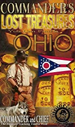COMMANDER'S LOST TREASURES YOU CAN FIND IN THE STATE OF OHIO - FULL COLOR EDITION