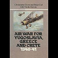 Air War for Yugoslavia Greece and Crete 1940-41