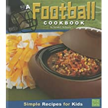A Football Cookbook: Simple Recipes for Kids (First Cookbooks)