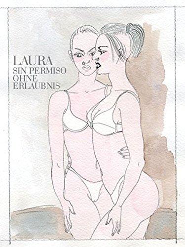 Sin permiso. Ohne Erlaubnis: Aquarelle und Zeichnungen. Mit einer erotischen Erzählung