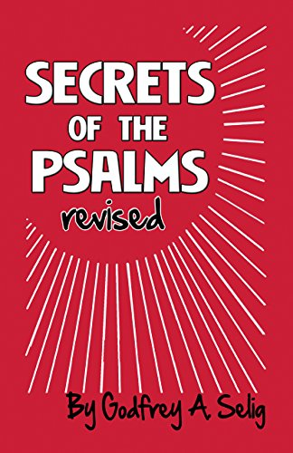 Secrets of the Psalms: The key to answered prayers from the King James Bible