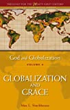 God and Globalization Vol. 4 : Globalization and Grace, Stackhouse, Max L. and Stackhouse, 0567114821