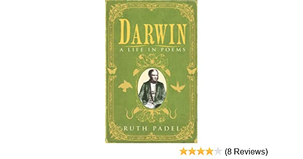 Darwin: A Life in Poems: Ruth Padel: 9780701183851: Amazon ...