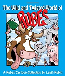 Wild and Twisted World of Rubes: A Rubes Cartoon Collection, The