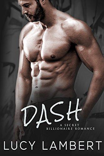 DASH: A Secret Billionaire Romance by [Lambert, Lucy]