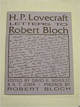 H.P. Lovecraft: Letters to Robert Bloch: H. P Lovecraft