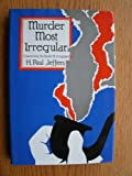 Murder most irregular: A novel