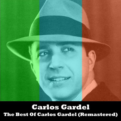 ... The Best Of Carlos Gardel (Rem.