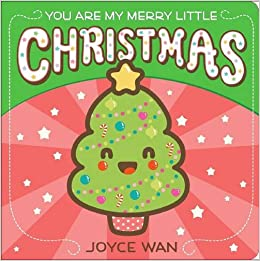 you are my merry little christmas joyce wan 9780545880930 amazoncom books