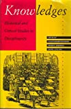 Knowledges : Historical and Critical Studies in Disciplinarity, , 0813914299