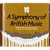 A Symphony Of British Music: Closing Ceremony Of The 2012 Olympics [2 CD]