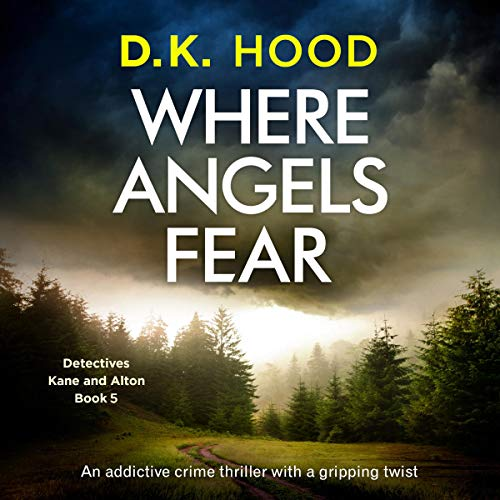 Pdf Thriller Where Angels Fear: An Addictive Crime Thriller with a Gripping Twist (Detectives Kane and Alton, Book 5)