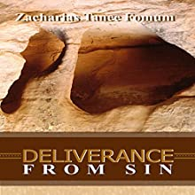 Deliverance from Sin: Practical Helps in Sanctification, Book 1 Audiobook by Zacharias Tanee Fomum Narrated by Terry Ross