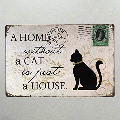 Home Without a Cat Retro Stamps Tin Signs Wall Art Decor Bar Vintage Metal TIN Sign 7.8X11.8 INCH