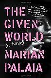 The Given World: A Novel