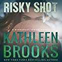 Risky Shot: Bluegrass, Book 2  Hörbuch von Kathleen Brooks Gesprochen von: Eric G. Dove