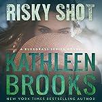 Risky Shot: Bluegrass, Book 2 | Kathleen Brooks