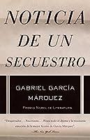 ¡Disponible por primera vez en eBook!La crónica de un secuestro real magistralmente retratado por Gabriel García Márquez.En 1990, temiendo la extradición a Estados Unidos, Pablo Escobar —cabecilla del cartel de Medellín— secuestroì a diez co...